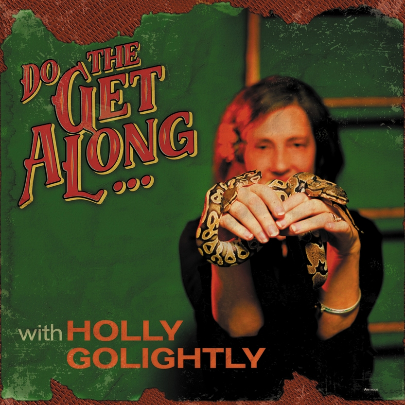 do the get along holly golighthy